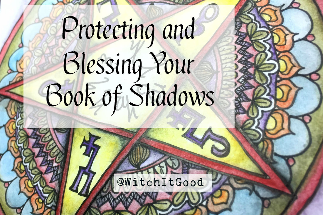 WitchItGood Protecting and Blessing Your Book of Shadows