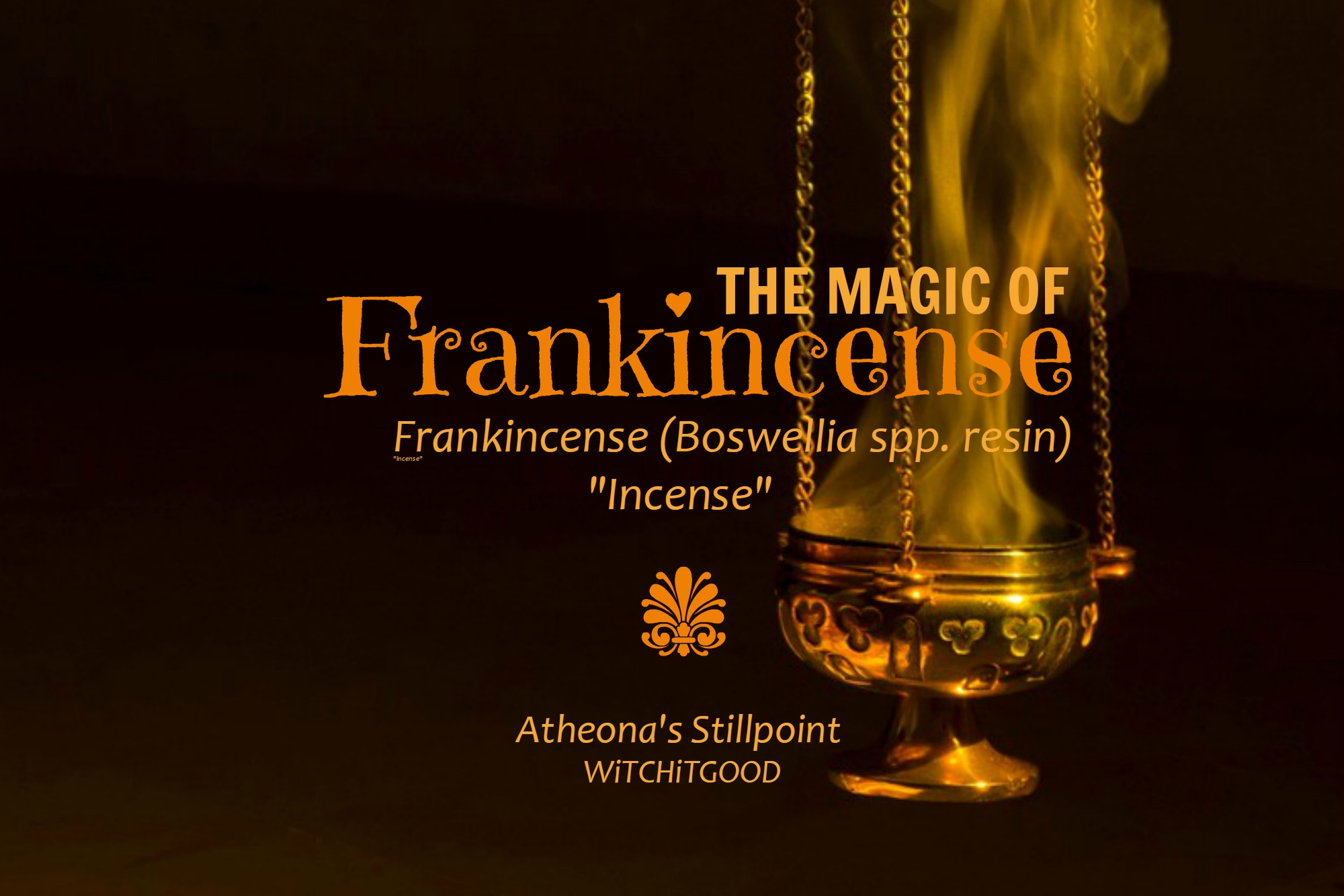 Frankincense - Atheona's Stillpoint - Witch It Good
