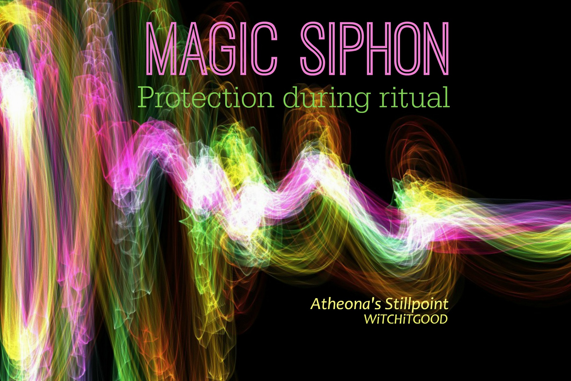 Magic Siphon - Atheona's Stillpoint - Witch It Good - Protection during ritual